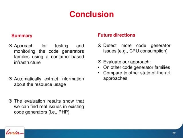 Conclusion 22  Approach for testing and monitoring the code generators families using a container-based infrastructure  ...
