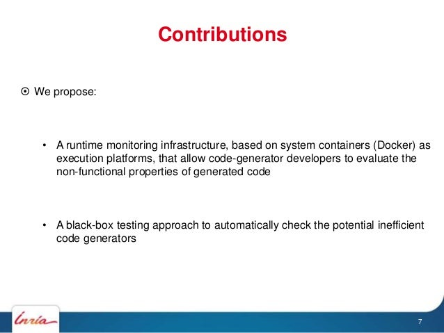 Contributions 7  We propose: • A runtime monitoring infrastructure, based on system containers (Docker) as execution plat...