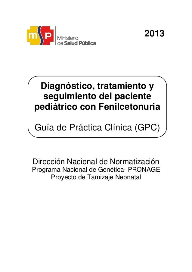 2013 Dirección Nacional de Normatización Programa Nacional de Genética- PRONAGE Proyecto de Tamizaje Neonatal Diagnóstico,...