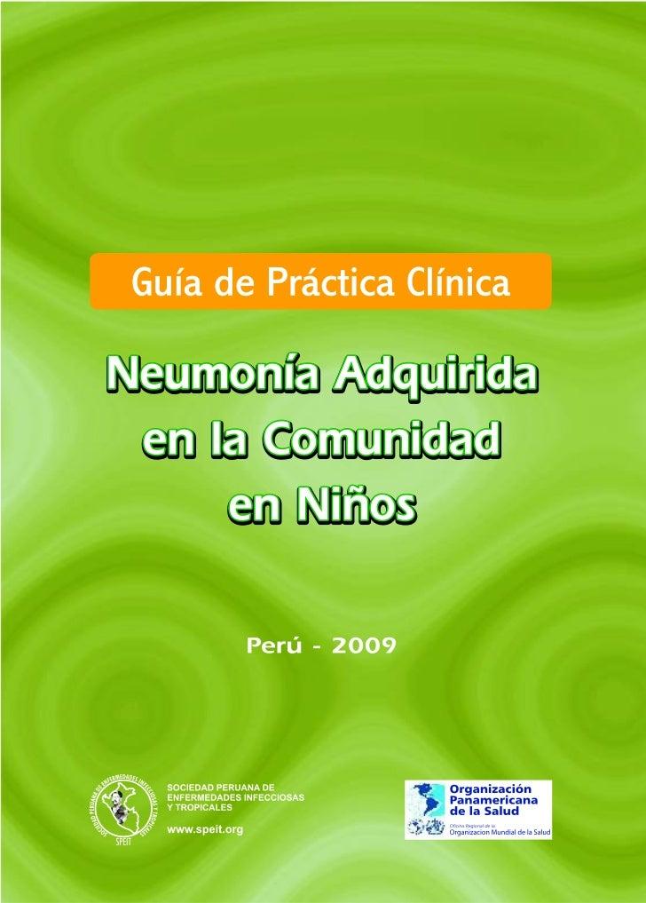 Guía de Práctica Clínica:  Neumonía Adquirida  en la Comunidad      en Niños             Perú - 2009