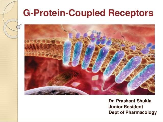 G-Protein-Coupled Receptors Dr. Prashant Shukla Junior Resident Dept of Pharmacology