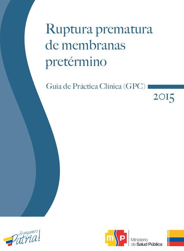 Guía de Práctica Clínica Rotura Prematura de Membranas 2015