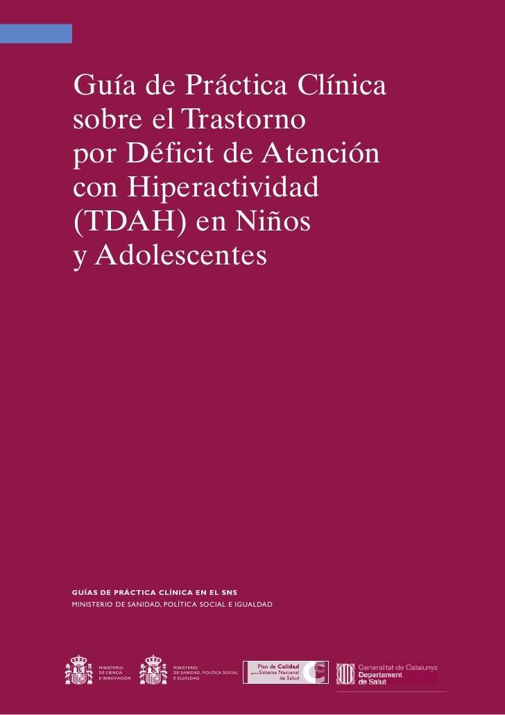 Guía de Práctica Clínica sobre el Trastorno por Déficit de Atención con Hiperactividad (TDAH) en Niños y Adolescentes     ...