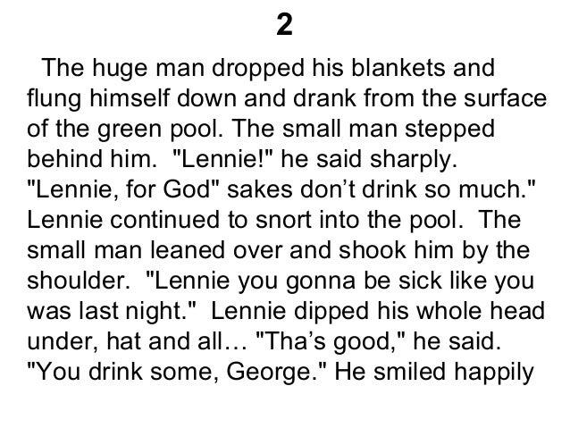 2 The huge man dropped his blankets and flung himself down and drank from the surface of the green pool. The small man ste...