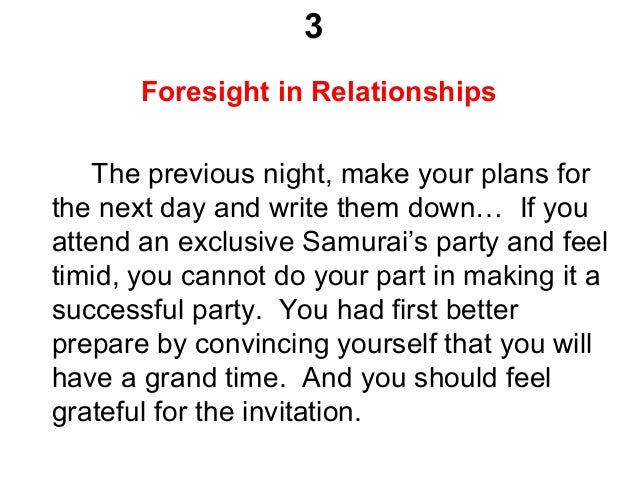 3 Foresight in Relationships The previous night, make your plans for the next day and write them down… If you attend an ex...