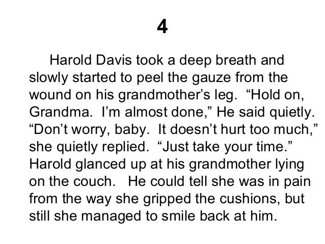 """4 Harold Davis took a deep breath and slowly started to peel the gauze from the wound on his grandmother's leg. """"Hold on, ..."""