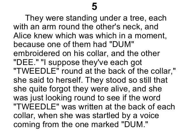 5 They were standing under a tree, each with an arm round the other's neck, and Alice knew which was which in a moment, be...