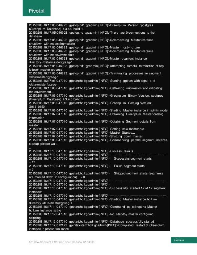 875 How ard Street, Fifth Floor, San Francisco, CA 94103 20150208:16:17:05:046923 gpstop:hd1:gpadmin-[INFO]:-Greenplum Ver...