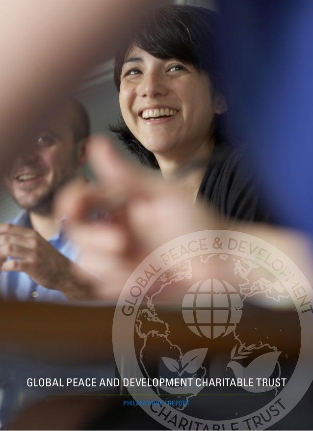 GLOBAL PEACE AND DEVELOPMENT CHARITABLE TRUST PHILANTHROPY REPORT