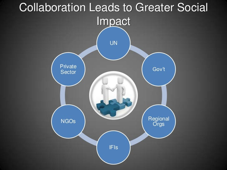 Collaboration Leads to Greater Social Impact<br />
