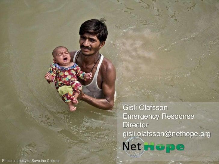 GisliOlafsson<br />Emergency Response Director<br />gisli.olafsson@nethope.org<br />Photo courtesy of Save the Children<br />