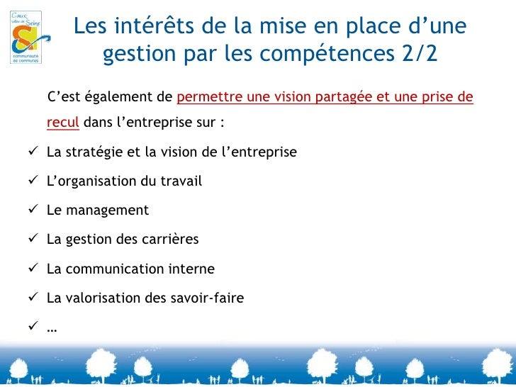 Les intérêts de la mise en place d'une gestion par les compétences 1/2<br />Apporter des réponses concrètes à:<br /><ul><l...