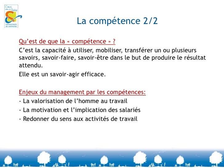 La compétence 1/2<br />Constat: <br />Les entreprises se doivent d'être toujours plus performantes.<br />Le niveau d'exige...