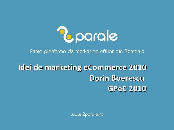 Idei de marketing eCommerce 2010  Dorin Boerescu  GPeC 2010