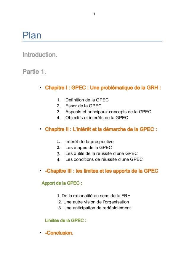 1 Plan Introduction. Partie 1. • Chapitre I: GPEC: Une problématique de la GRH: 1. Definition de la GPEC 2. Essor de la...