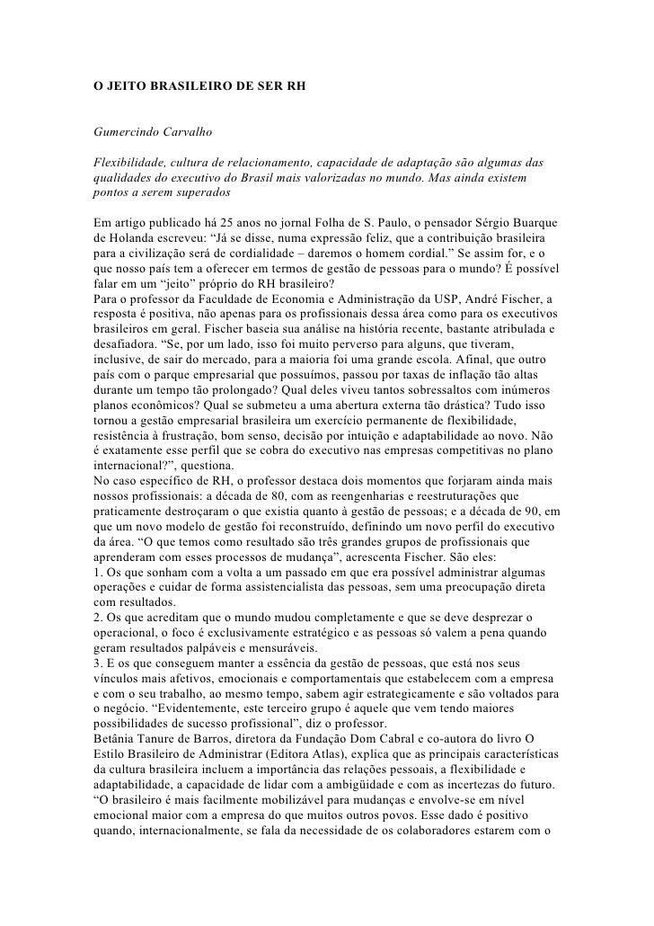 O JEITO BRASILEIRO DE SER RH   Gumercindo Carvalho  Flexibilidade, cultura de relacionamento, capacidade de adaptação são ...