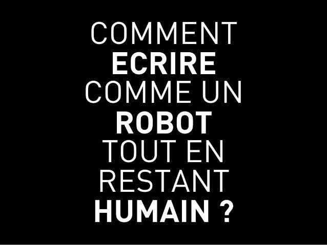 Comment écrire comme un robot tout en restant humain ?