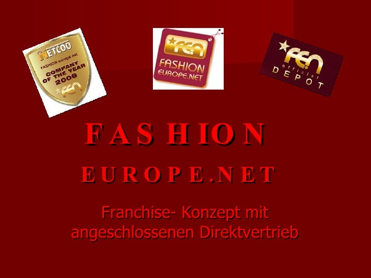 F A S H IO N  E U R O P E .N E T    Franchise- Konzept mit angeschlossenen Direktvertrieb
