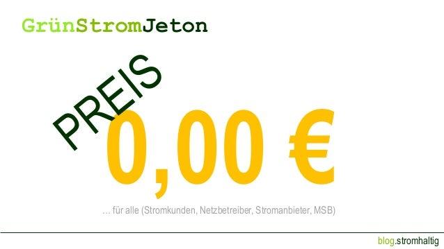 blog.stromhaltig GrünStromJeton 0,00 €… für alle (Stromkunden, Netzbetreiber, Stromanbieter, MSB)