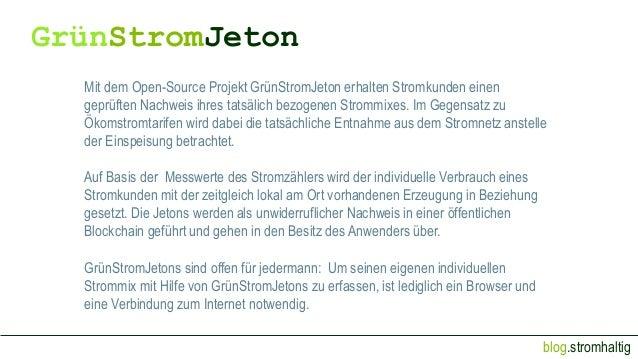 blog.stromhaltig Mit dem Open-Source Projekt GrünStromJeton erhalten Stromkunden einen geprüften Nachweis ihres tatsälich ...