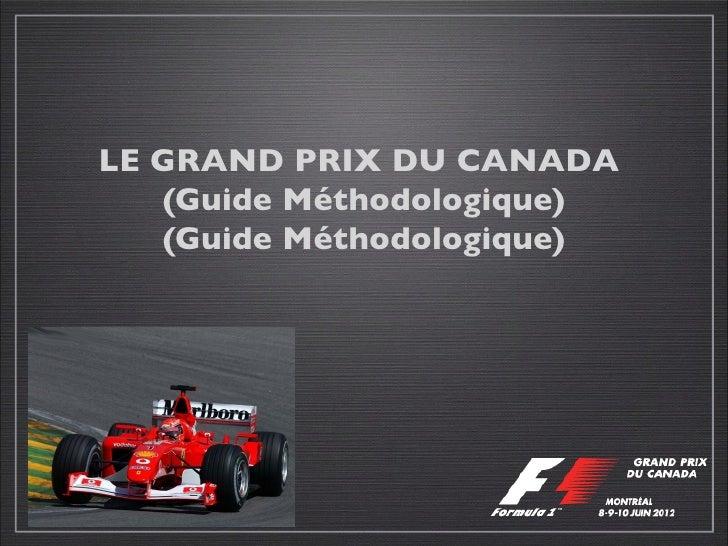 LE GRAND PRIX DU CANADA   (Guide Méthodologique)   (Guide Méthodologique)