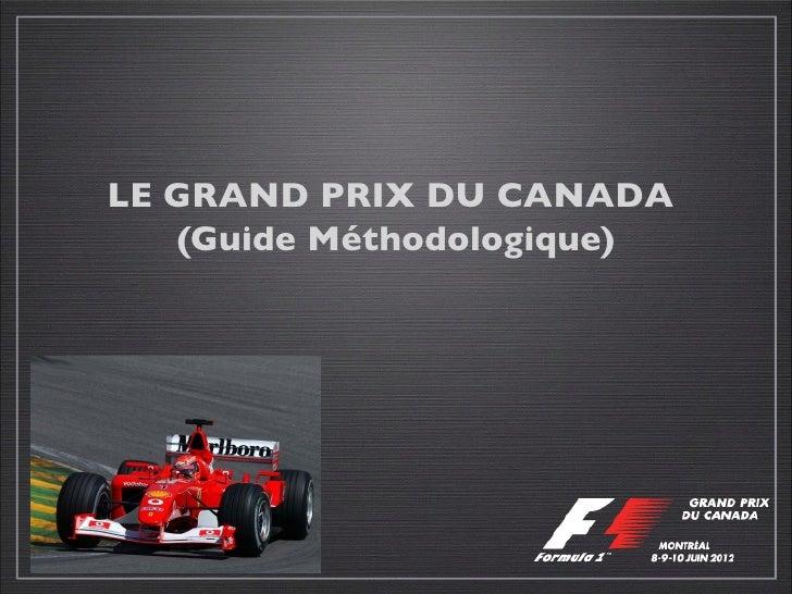 LE GRAND PRIX DU CANADA   (Guide Méthodologique)