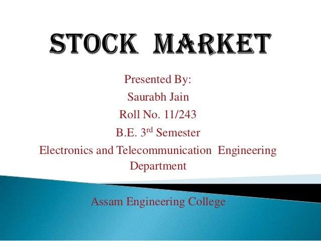 Presented By:                  Saurabh Jain                Roll No. 11/243                B.E. 3rd SemesterElectronics and...