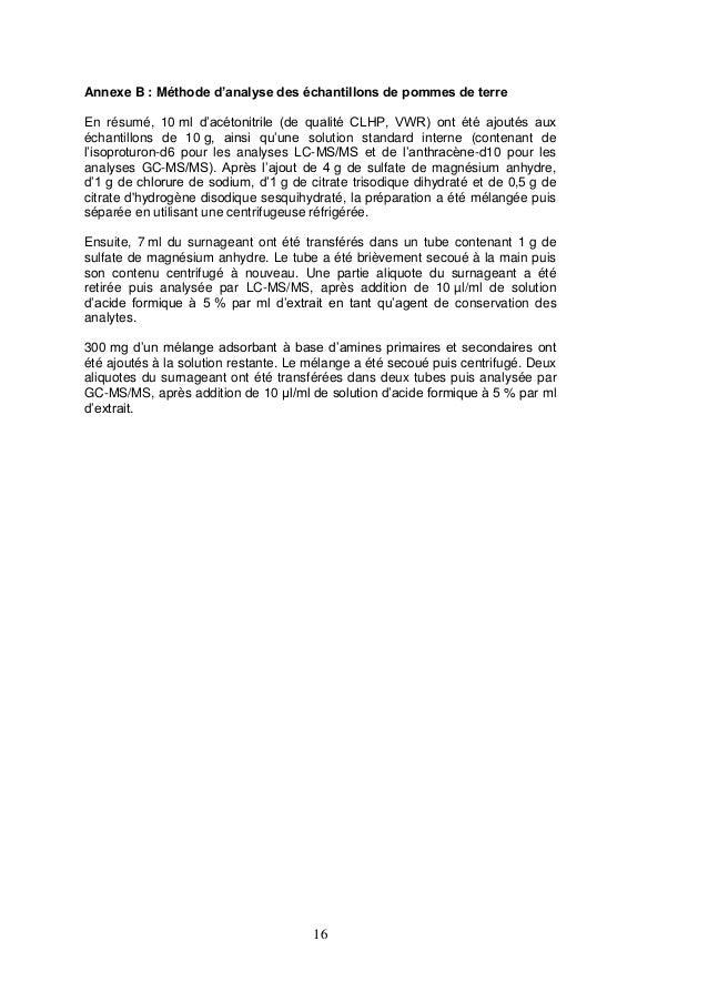 16 Annexe B : Méthode d'analyse des échantillons de pommes de terre En résumé, 10 ml d'acétonitrile (de qualité CLHP, VWR)...