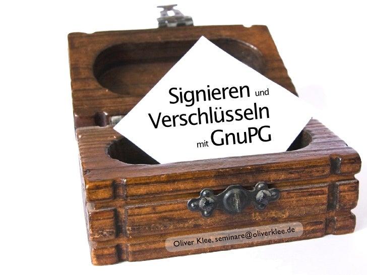 Signie  ren und Versch  lüsseln      mit GnuP                G                                         de                 ...