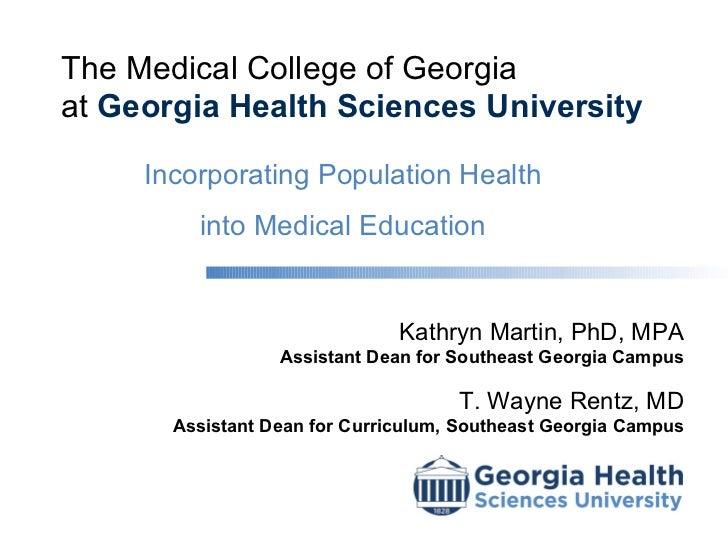 The Medical College of Georgiaat Georgia Health Sciences University     Incorporating Population Health         into Medic...