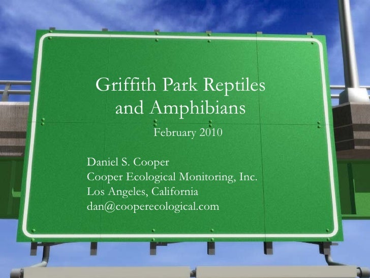 Griffith Park Reptiles and Amphibians Daniel S. Cooper Cooper Ecological Monitoring, Inc. Los Angeles, California [email_a...