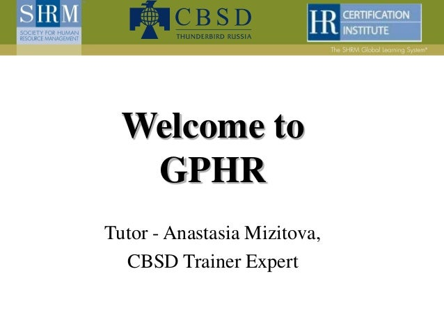 Welcome to GPHR Tutor - Anastasia Mizitova, CBSD Trainer Expert