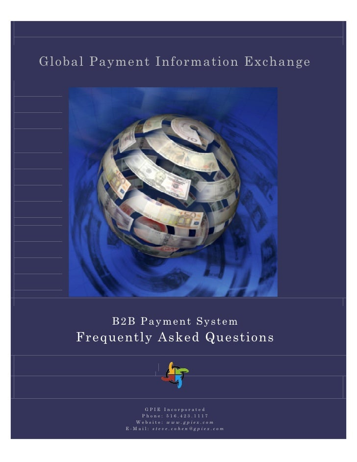Global Payment Information Exchange         B2B Payment System    Frequently Asked Questions                GPIE Incorpora...