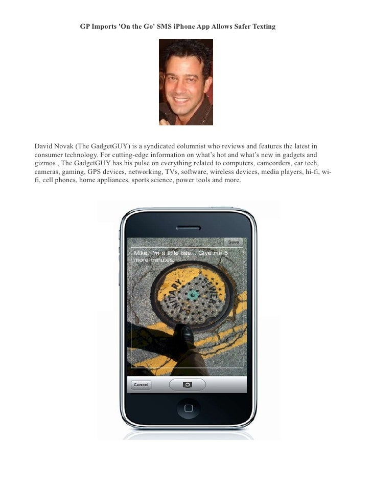 GP Imports 'On the Go' SMS iPhone App Allows Safer Texting      David Novak (The GadgetGUY) is a syndicated columnist who...