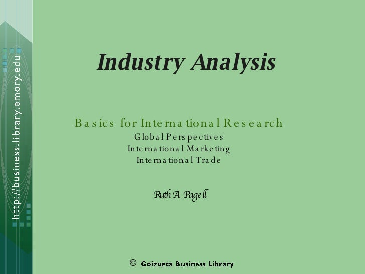 Industry Analysis Basics for International Research Global Perspectives International Marketing International Trade Ruth A...