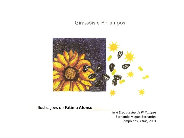 Ilustrações de  Fátima Afonso in  A Esquadrilha de Pirilampos Fernando Miguel Bernardes Campo das Letras, 2001