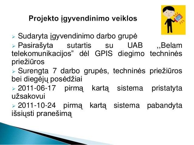 2011-03-08 GPISdiegimo sutartis2011-03-10 darbogrupė projektuiįgyvendinti2011-03-311-as bendras užsakovųir diegėjų susitik...