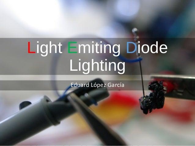 Light Emiting Diode      Lighting     Eduard López García