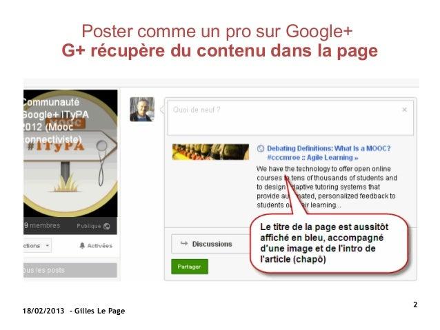 Poster comme un pro sur Google+          G+ récupère du contenu dans la page                                              ...