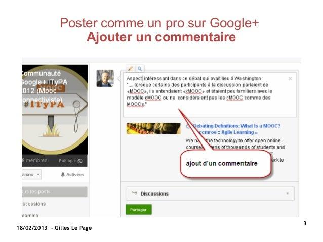 Poster comme un pro sur Google+                   Ajouter un commentaire                                                 3...