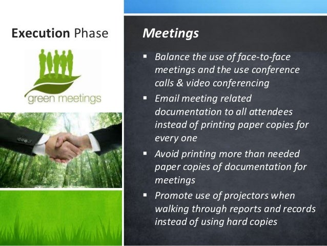 Execution Phase  Balance the use of face-to-face meetings and the use conference calls & video conferencing  Email meeti...