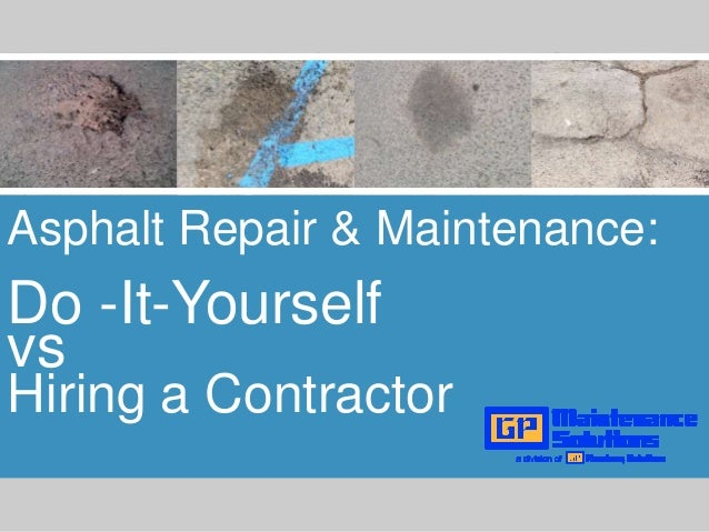 Asphalt repair maintenance do it yourself vs hiring a for Hiring a contractor