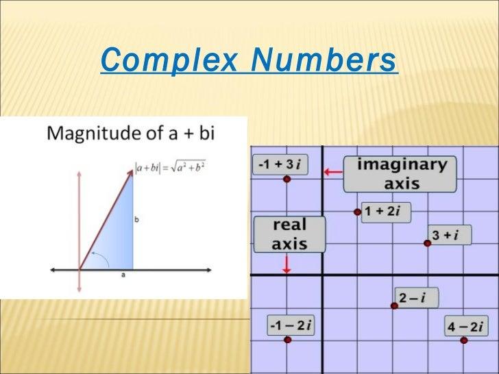 <ul><li>Complex Numbers </li></ul>
