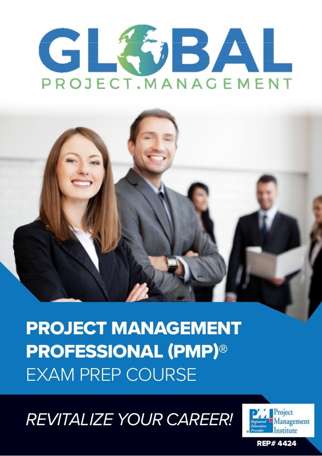 PROJECT MANAGEMENT PROFESSIONAL (PMP)® EXAM PREP COURSE REVITALIZE YOUR CAREER! REP# 4424