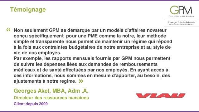 Témoignage  Non seulement GPM se démarque par un modèle d'affaires novateur  conçu spécifiquement pour une PME comme la nô...