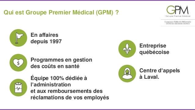 Qui est Groupe Premier Médical (GPM) ?  En affaires  depuis 1997  Entreprise  québécoise  Centre d'appels  Programmes en g...