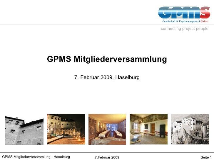 GPMS Mitgliederversammlung 7. Februar 2009, Haselburg GPMS Mitgliederversammlung - Haselburg 7.Februar 2009 Seite