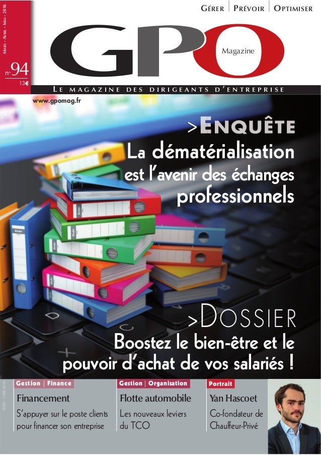 Magazine L E M A G A Z I N E D E S D I R I G E A N T S D ' E N T R E P R I S E 94n° MARS-AVRIL-MAI-2016 13€ GÉRER PRÉVOIR ...