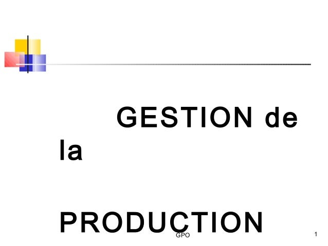 GPO 1 GESTION de la PRODUCTION