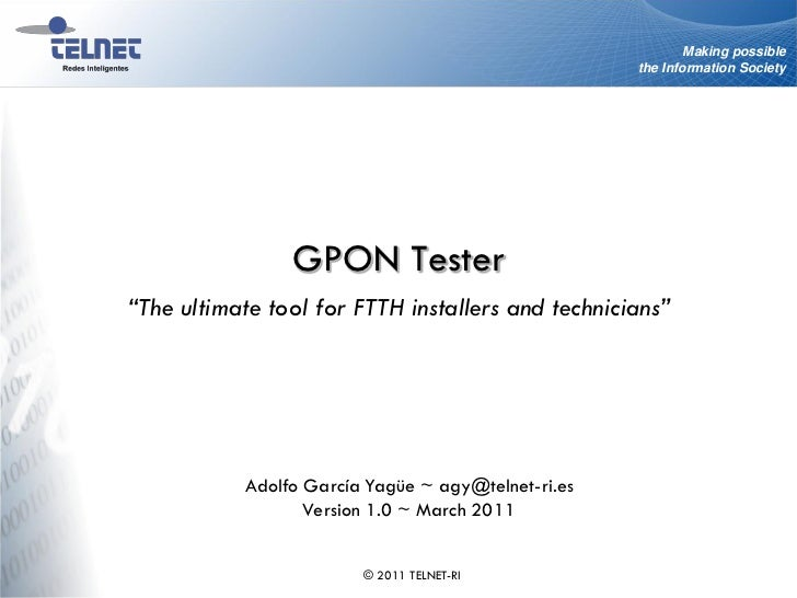"""Making possible                                                    the Information Society                GPON Tester""""The ..."""